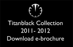 TitanBlack Collection 2011 - 2012 Download brochure